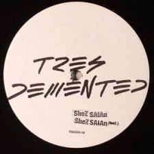 "Tres Demented - Shez Satan - 12"" Vinyl"