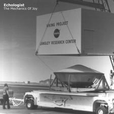 "Echologist - The Mechanics of Joy - 12"" Vinyl"