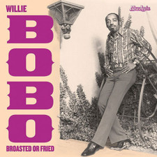 "Willie Bobo & The Bo Gents - Broasted Or Fried - 7"" Vinyl"