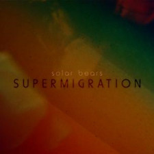 Solar Bears - Supermigration - LP Vinyl