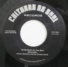 "Jordan Valentine & The Sunday Saints - Tell Me What's On Your Mind - 7"" Vinyl"