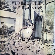 Phillip Frazer - I Who Have Nothing - LP Vinyl