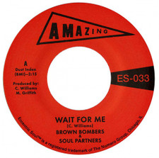 "Brown Bombers & Soul Partners - Wait For Me - 7"" Vinyl"