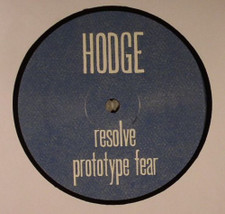 "Hodge - Resolve / Prototype Fear - 12"" Vinyl"