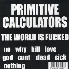 Primitive Calculators - The World Is Fucked - LP Vinyl