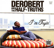 DeRobert & the Half-Truths - I'm Tryin' - Lp Vinyl