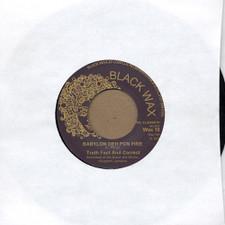 """Truth Fact & Correct - Babylon Deh Pon Fire - 7"""" Vinyl"""