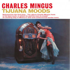 Charles Mingus - Tijuana Moods - LP Vinyl