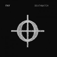 Fay - Deathwatch - LP Vinyl