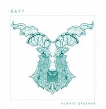 """Deft - Always Greener - 12"""" Vinyl"""