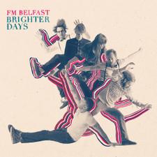 FM Belfast - Brighter Days - LP Vinyl