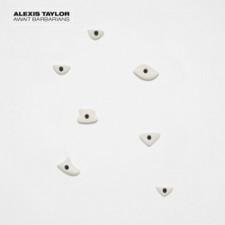 Alexis Taylor - Await Barbarians - LP Vinyl