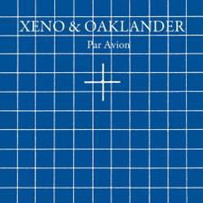 Xeno & Oaklander - Par Avion - LP Vinyl