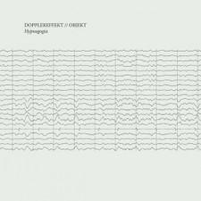 """Dopplereffekt / Objekt - Hypnagogia - 12"""" Vinyl"""