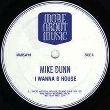 """Mike Dunn - I Wanna B House - 12"""" Vinyl"""