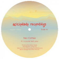 "Nev Cottee - If I Could Tell You - 10"" Vinyl"