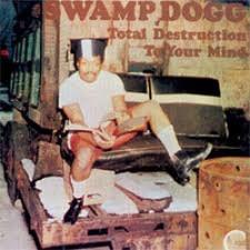 Swamp Dogg - Total Destruction To Your Mind - LP Vinyl