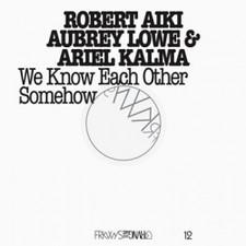 Robert Aiki Aubrey Lowe & Ariel Kalma - FRKWYS Vol. 12 - We Know Each Other Somehow - 2x LP Vinyl+DVD