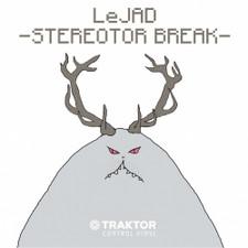 Le JAD - Stereotor Break (Traktor MK2 Control) - LP Vinyl