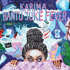 "Karima - Bantu Juke Fever - 10"" Vinyl"