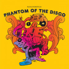 Ruckus Roboticus - Phantom Of The Disco - 2x LP Vinyl