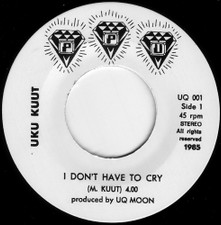 "Uku Kuut - I Don't Have To Cry - 7"" Vinyl"