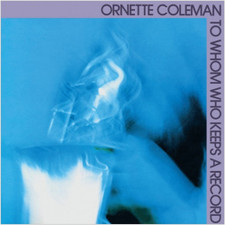 Ornette Coleman - To Whom Who Keeps A Record - LP Vinyl