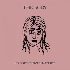 The Body - No One Deserves Happiness - 2x LP Vinyl