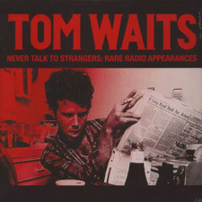 Tom Waits - Never Talk To Strangers: Rare Radio Appearances - LP Vinyl