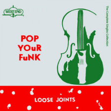 Loose Joints - Pop Your Funk (Complete Singles Collection) - 3x LP Vinyl