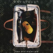 Cavanaugh - Time And Materials - LP Vinyl