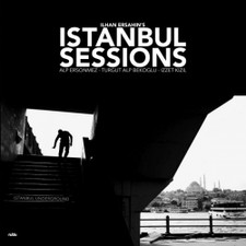 Ilhan Ersahin - Instanbul Sessions: Istanbul Underground - LP Vinyl