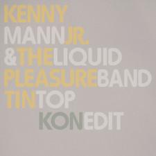"Kenny Mann Jr. & The Liquid Pleasure Band - Tin Top (Kon Edit) RSD - 12"" Vinyl"