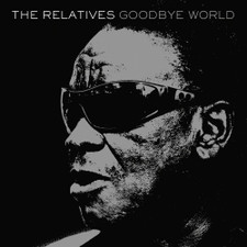 The Relatives - Goodbye World - LP Vinyl