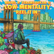 "Nikhil P. Yerawadekar & Low Mentality - Reel It In - 7"" Vinyl"