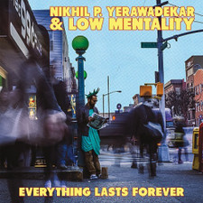 Nikhil P. Yerawadekar & Low Mentality - Everything Lasts Forever - LP Vinyl