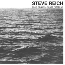 Steve Reich - Four Organs / Phase Patterns - LP Vinyl