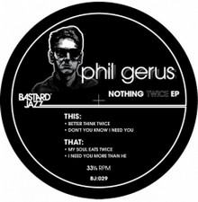 "Phil Gerus - Nothing Twice Ep - 12"" Vinyl"
