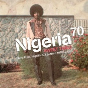 Various Artists - Nigeria 70: Sweet Times (Afro-Funk, Highlife & Juju From 1970's Lagos) - 2x LP Vinyl