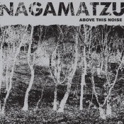 Nagamatzu - Above This Noise - LP Vinyl