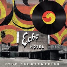 The Echocentrics - Echo Hotel - LP Vinyl
