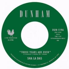 "Sha La Das - Those Years Are Over / Open My Eyes - 7"" Vinyl"