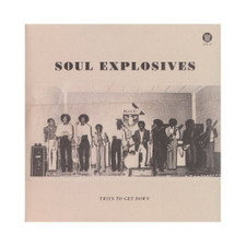 """Soul Explosives - Tryin' To Get Down / Ain't No Sunshine - 7"""" Vinyl"""