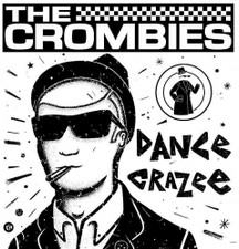 The Crombies - Dance Crazee - LP Vinyl