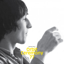 Bernard Fevre - Orbit Ceremony 77 - LP Colored Vinyl