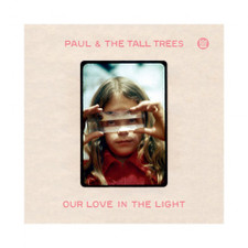 Paul & The Tall Trees - Our Love In The Light - LP Vinyl