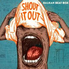 Balkan Beat Box - Shout It Out - LP Vinyl