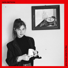 Carla Dal Forno - You Know What It's Like - LP Vinyl