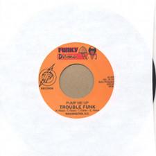 "Trouble Funk - Pump Me Up - 7"" Vinyl"