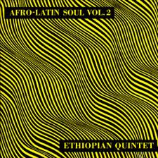 Mulatu Astatke & His Ethiopian Quintet - Afro-Latin Soul Vol. 2 - LP Vinyl